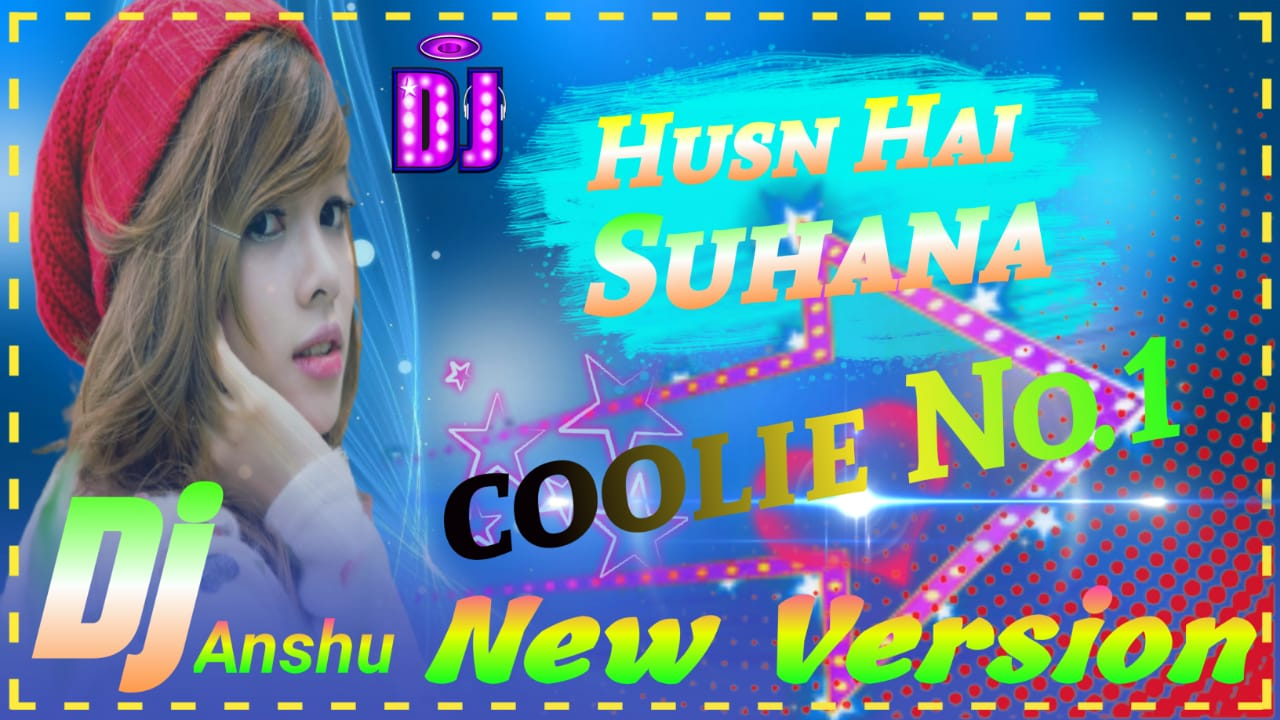 Husn hai Suhaana aaj hai Lutana Full_Song (Hindi Dj Remix Song) Coolie no1 Dj Anshu Gorakhpur Remix